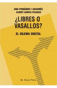 ¿Libres o vasallos? El dilema digital