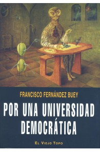 Por una Universidad democrática. Escritos sobre la universidad y los movimientos universitarios (1965-19)
