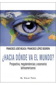 ¿Hacia dónde va el mundo?  Prospectiva, megatendencias y escenarios  latinoamericanos.