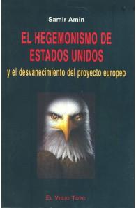 El hegemonismo de Estados Unidos y el desvanecimiento del proyecto europeo