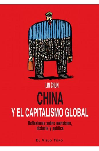 China y el capitalismo global. Reflexiones sobre marxismo, historia y política