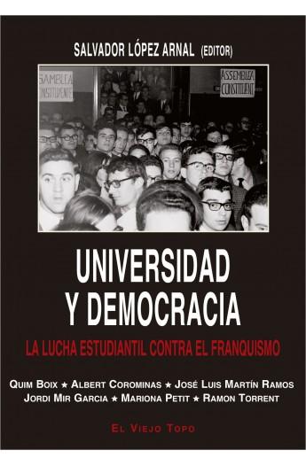 Universidad y Democracia. La lucha estudiantil contra el franquismo.
