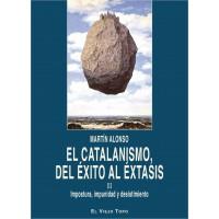 El catalanismo, del éxito al éxtasis. III Impostura, impunidad y desistimiento.