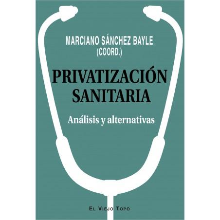 Privatización sanitaria. Análisis y alternativas