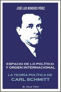 Espacio de lo político y orden internacional.  La teoría política de Carl Schmitt.