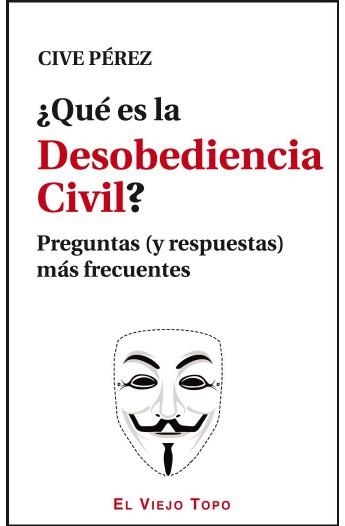 ¿Qué es la Desobediencia Civil? Preguntas (y respuestas) más frecuentes
