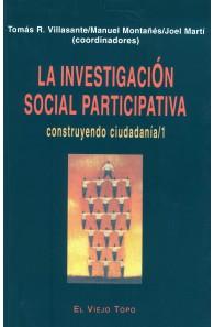 La investigación social participativa. Construyendo ciudadanía 1