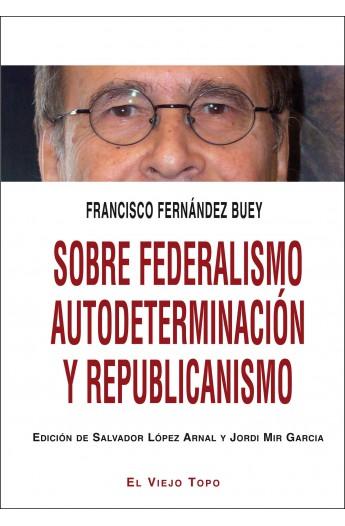 Sobre federalismo, autodeterminación y republicanismo.