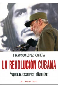 La revolución cubana. Propuestas, escenarios y alternativas