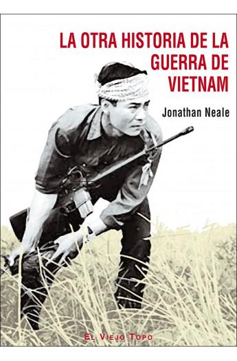 La otra historia de la guerra de Vietnam