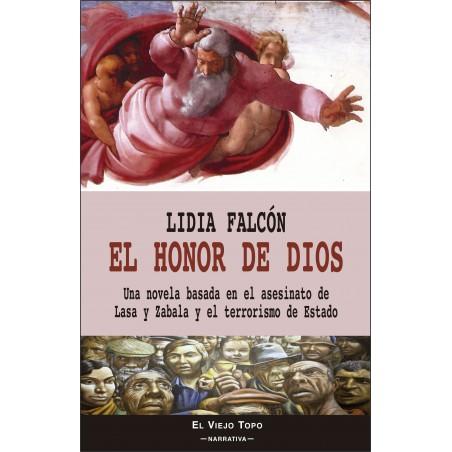 El honor de Dios. Una novela basada en el asesinato de Lasa y Zabala y el terrorismo de Estado.
